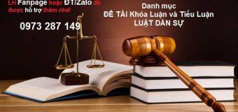 Danh Sách 78 đề tài Báo Cáo, Chuyên Đề Tốt Nghiệp Ngành Luật