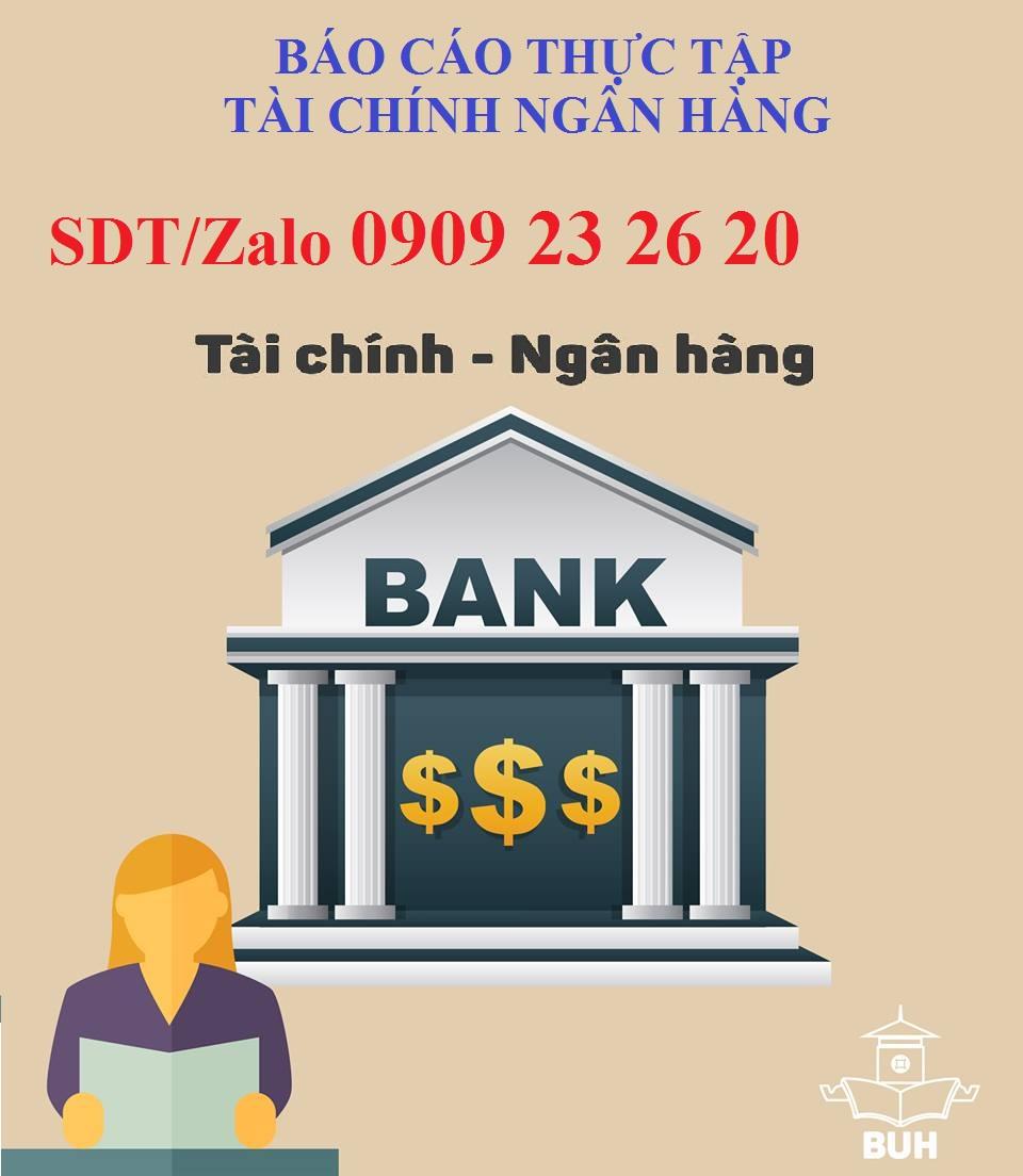 Viết thuê báo cáo thực tập tài chính ngân hàng GIÁ RẺ - Chất lượng
